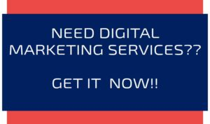 Need Digital Marketing Services - Get it now
